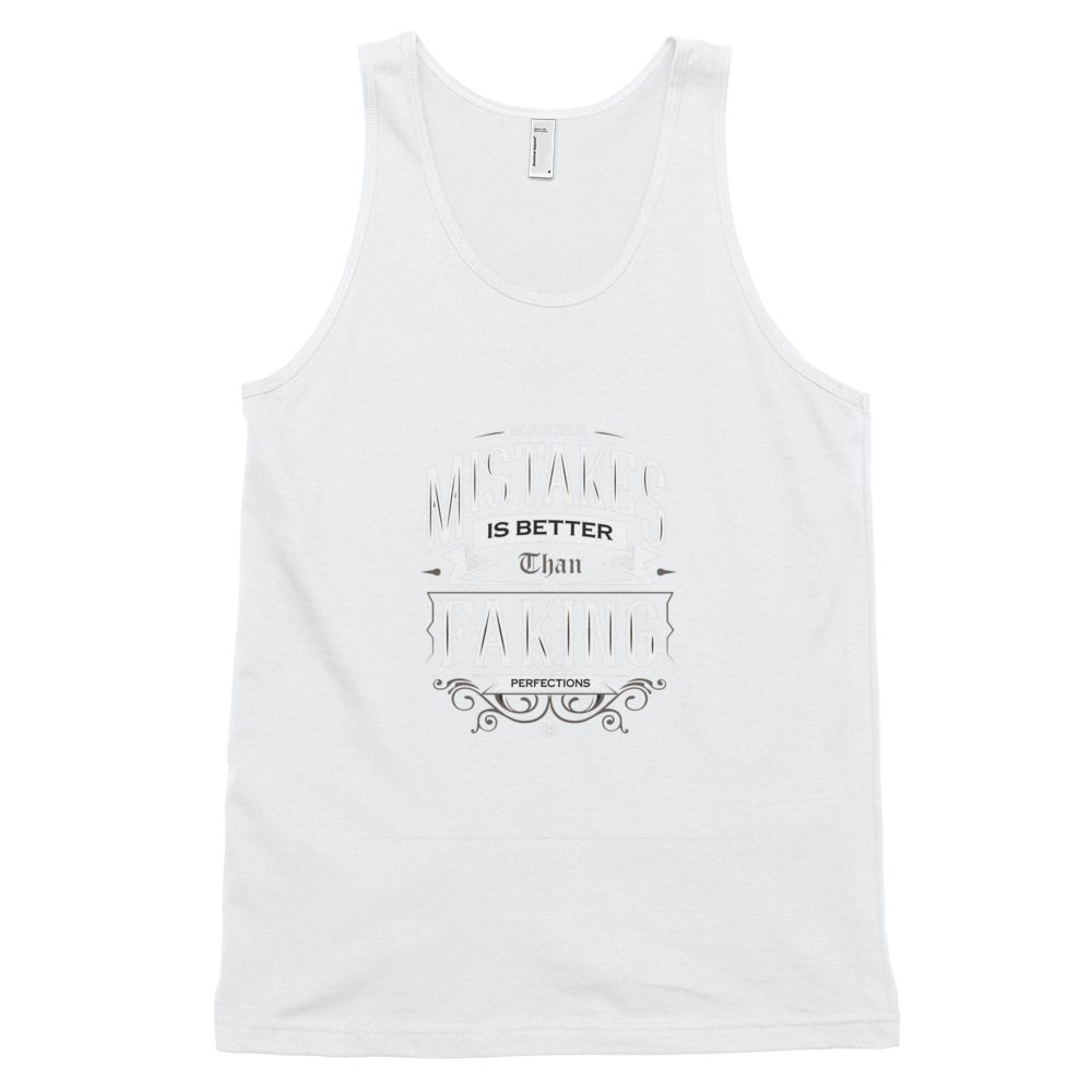 Make Mistakes Is Better Than Faking....Classic tank top (unisex) - BlackKohco