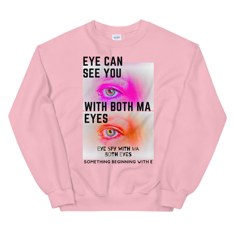 Eye Can See You Unisex Sweatshirt
