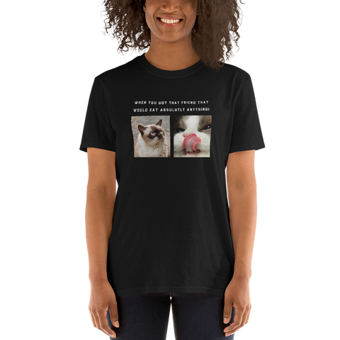 Friend Who Will Eat Anything Short-Sleeve Unisex T-Shirt