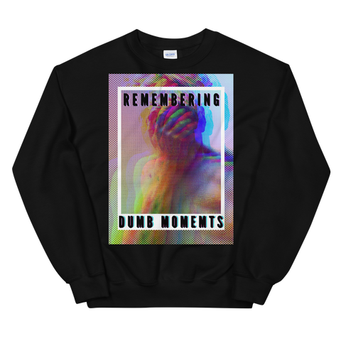 Remembering Dumb Unisex Sweatshirt