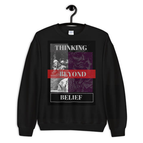 Thinking Beyond Belief Unisex Sweatshirt