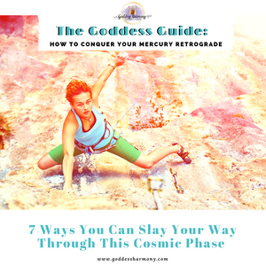7 Goddess Tips on How-To Slay Mercury Retrograde by Khepra El