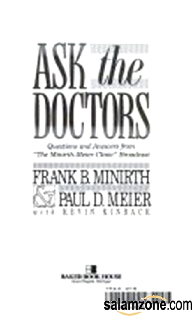 Ask The Doctors: Questions And Answers From 'The Minirth-Meier Clinic' Broadcast