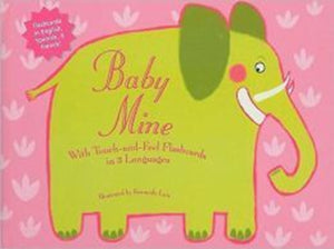 Baby Mine: With Touch And Feel Flashcards