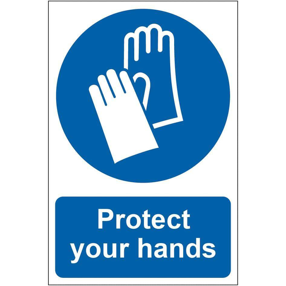Protect Your Hands Sign, Self Adhesive Semi Rigid PVC (200mm x 300mm)