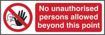 No Unauthorised Persons Allowed Beyond This Point Sign, Self Adhesive Vinyl (300mm x 100mm)