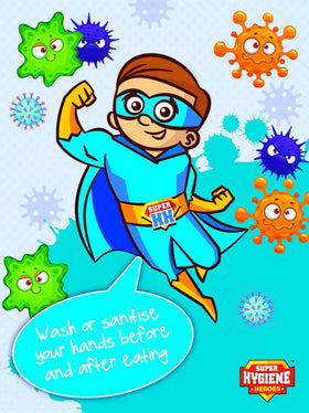 Super Hygiene Heroes Wash or Sanitise Your Hands Before and After Eating A Board Sign