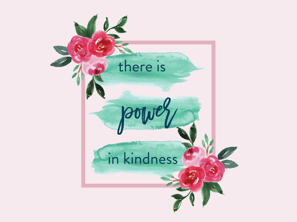 There is Power in Kindness
