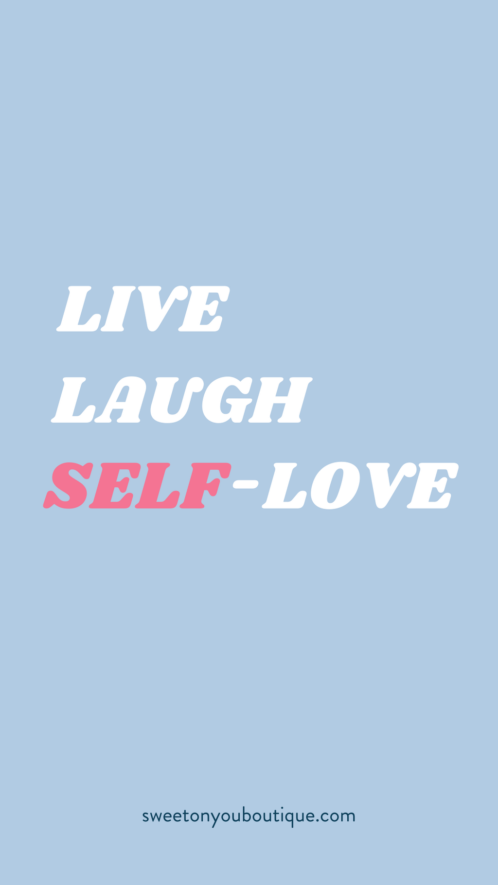 Live Laugh Self-love