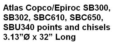 Atlas Copco/Epiroc SB300, SB302, SBC610, SBC650,  SBU340 points and chisels