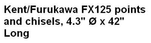 Kent/Furukawa FX125 points and chisels