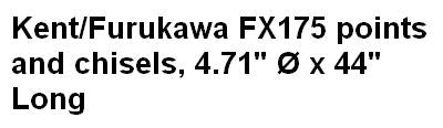 Kent/Furukawa FX175 points and chisels