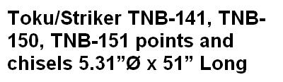 Toku/Striker TNB-141, TNB-150, TNB-151 points and chisels