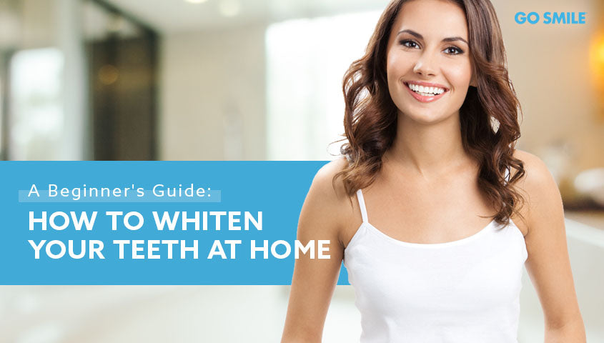 beginners guide how to whiten teeth at home