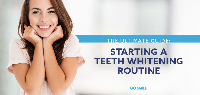 The Ultimate Guide Starting a Teeth Whitening Routine