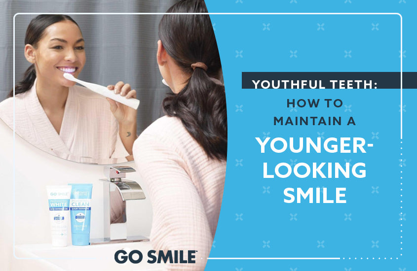 Youthful Teeth How to Maintain a Younger-Looking Smile