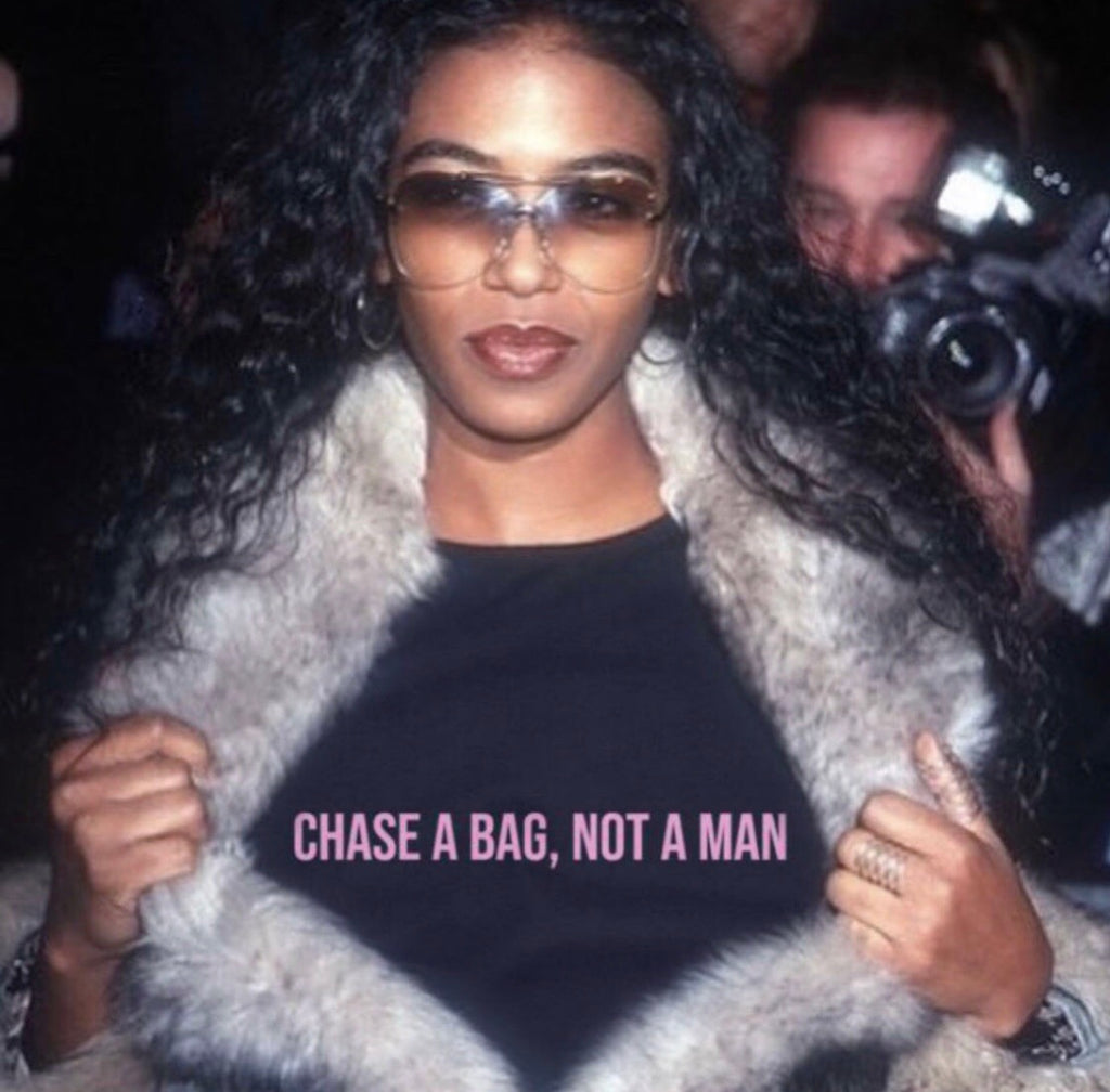 Chase A Bag, Not A Man