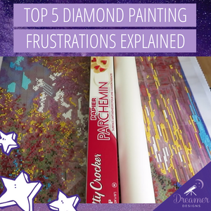 Top 5 Diamond Paint Frustrations