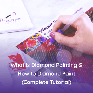 What is Diamond Painting & How to Diamond Paint (Complete Tutorial)