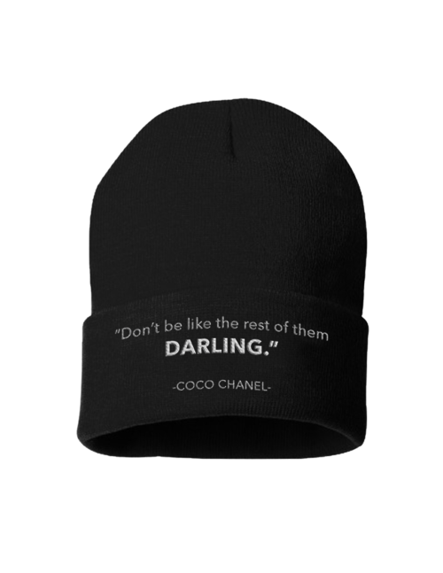 Beanies- Don't Be Like The Rest Darling -Coco