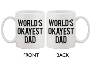 Father's Day Mug for Dad - World's Okayest Dad.