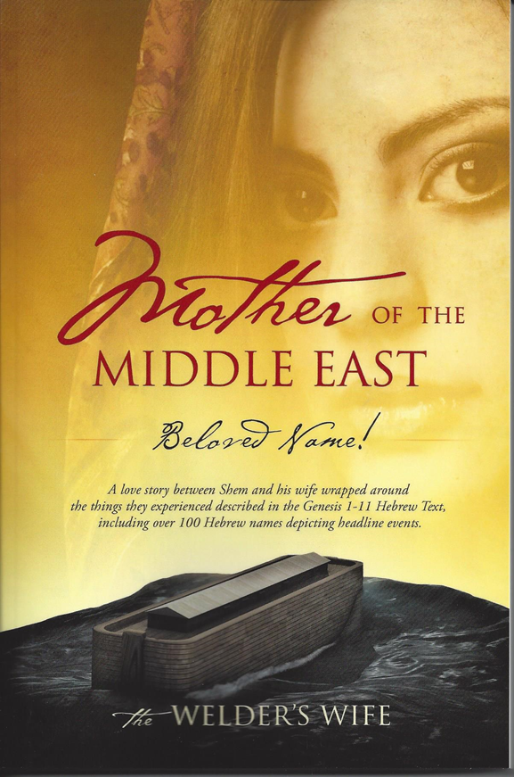 Book:  Mother Of The Middle East - The Welders Wife