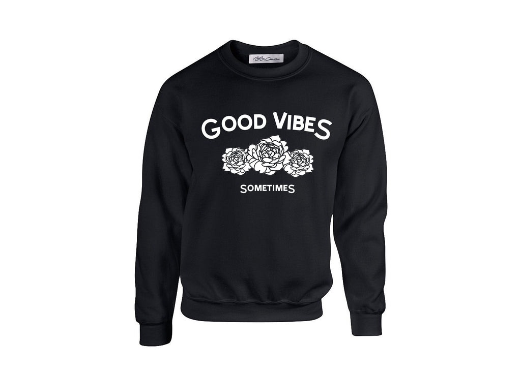 All Products - GOOD VIBES SOMETIMES Crewneck