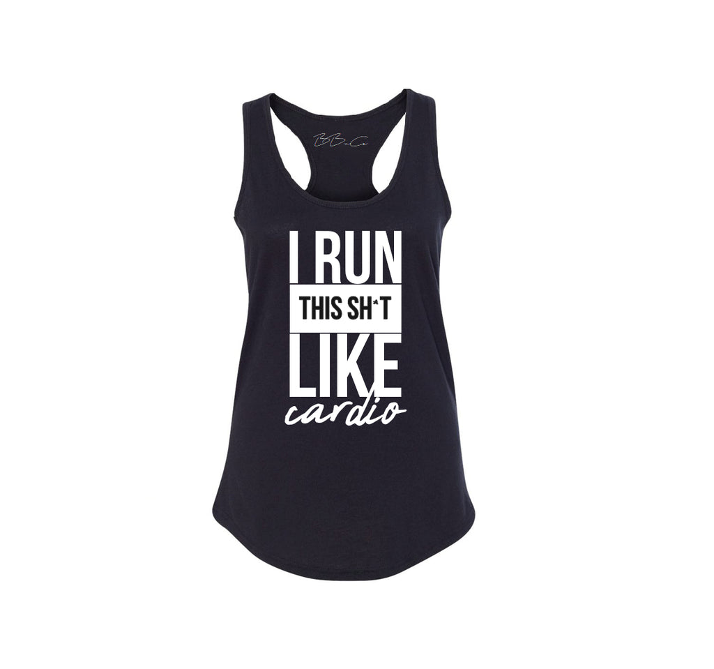 All Products - I RUN THIS SHIT LIKE CARDIO Racerback Tank