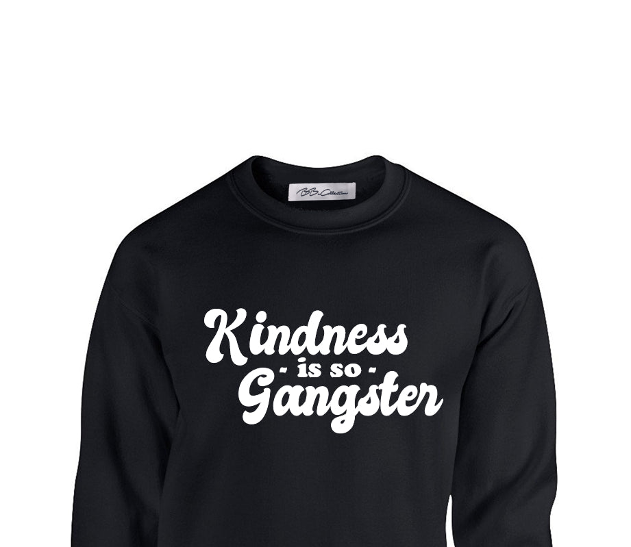 All Products - KINDNESS IS SO GANGSTER Crewneck