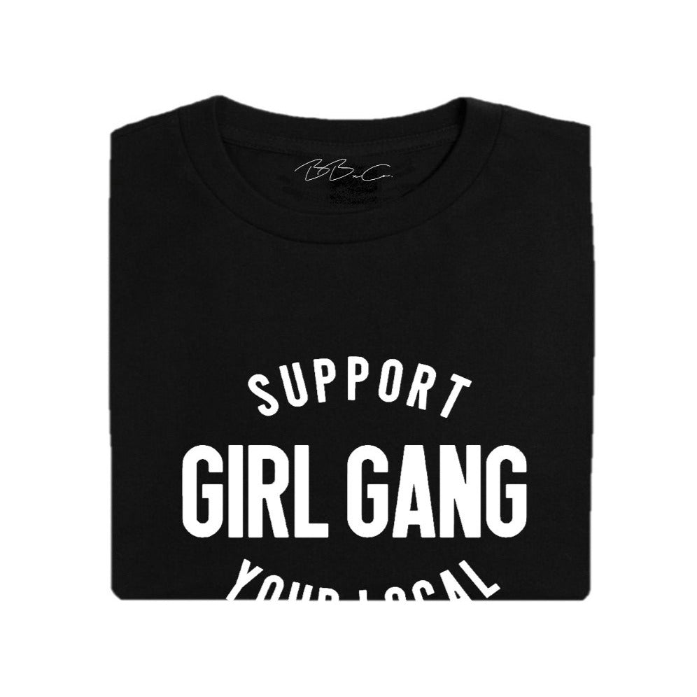All Products - SUPPORT YOUR LOCAL GIRL GANG Tee