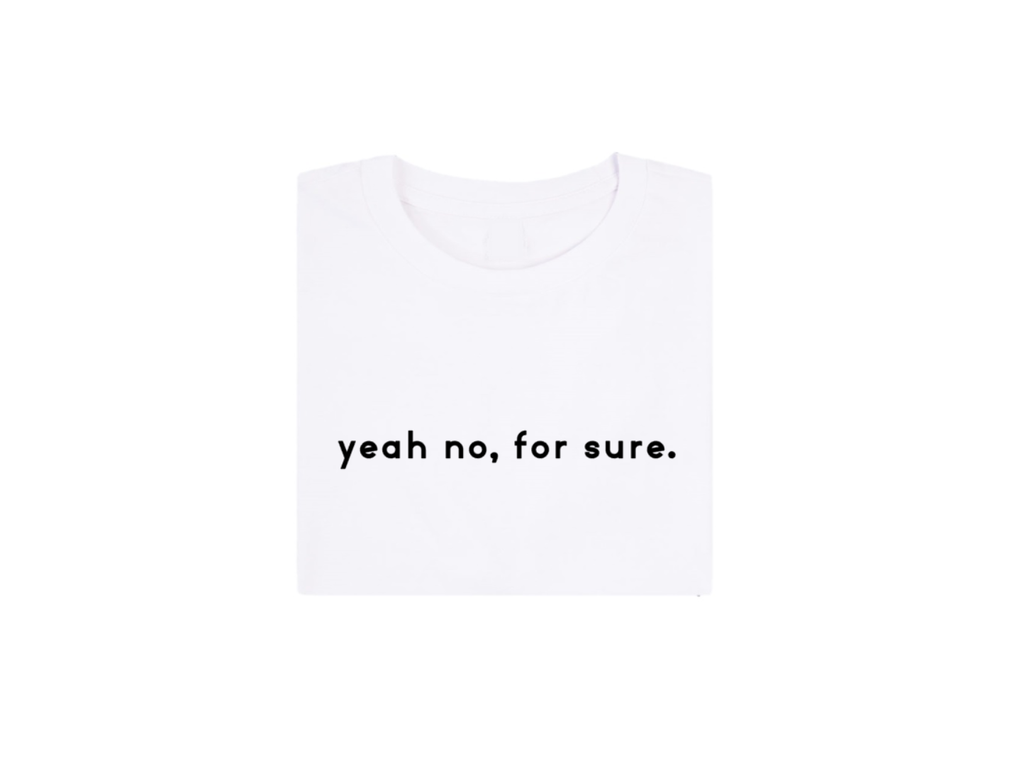 All Products - YEAH NO FOR SURE Tee