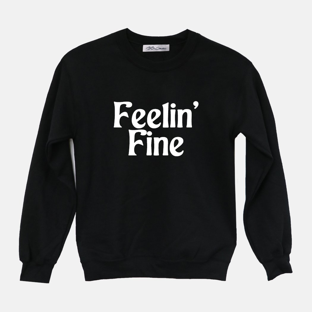 FEELIN' FINE Crewneck Sweater