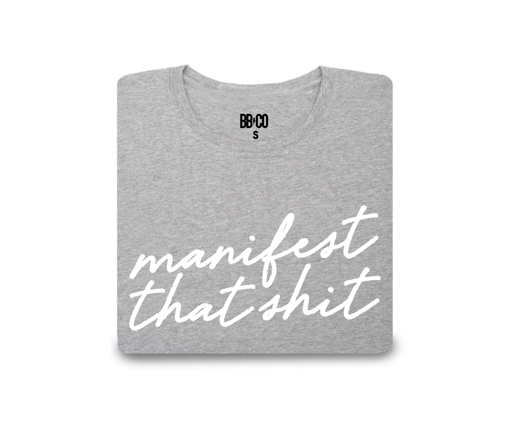 MANIFEST THAT SHIT Tee