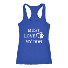 Load image into Gallery viewer, Must Love My Dog Sleeveless