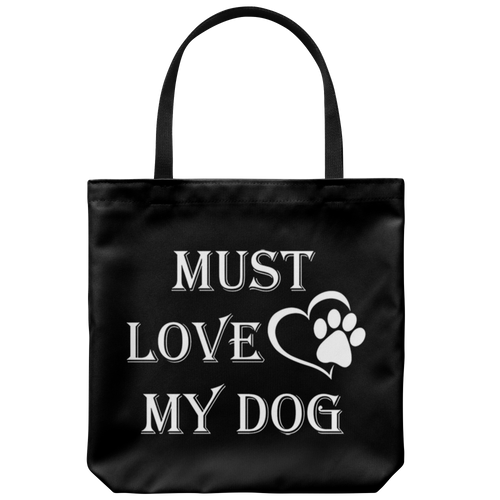 Must Love My Dog Tote