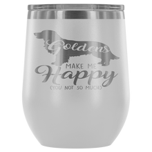 Load image into Gallery viewer, Goldens Make Me Happy (You Not So Much) Wine Tumbler