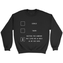 Load image into Gallery viewer, Single, Taken, Waiting... Long Sleeve