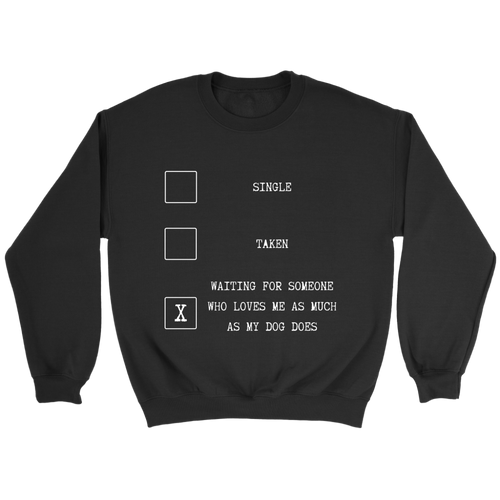 Single, Taken, Waiting... Long Sleeve