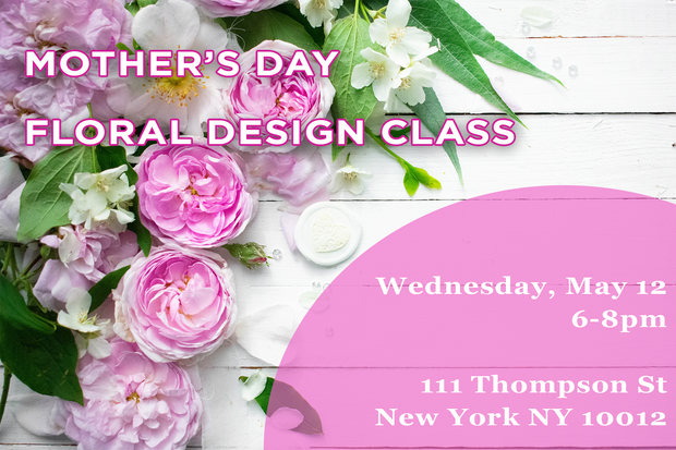 Mother's Day Floral Design Class