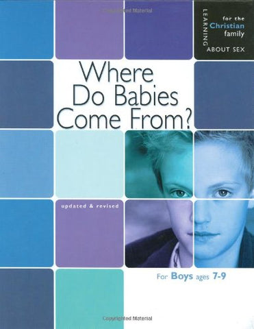 Where Do Babies Come From?: For Boys Ages 7-9 and Parents (Learning about Sex)