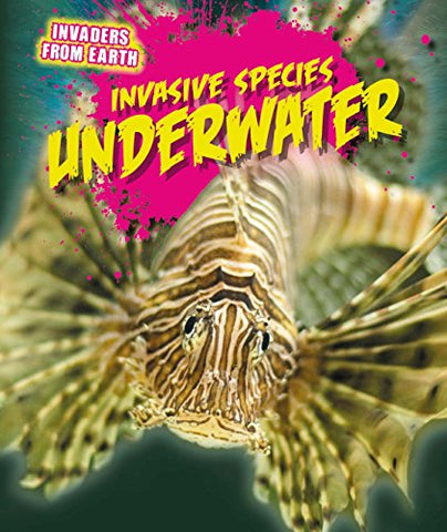 Invasive Species Underwater (Invaders from Earth)