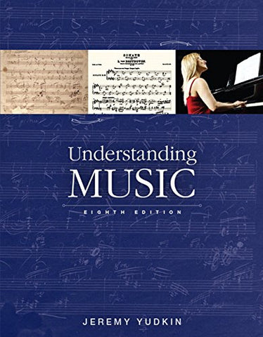 Understanding Music (8th Edition)