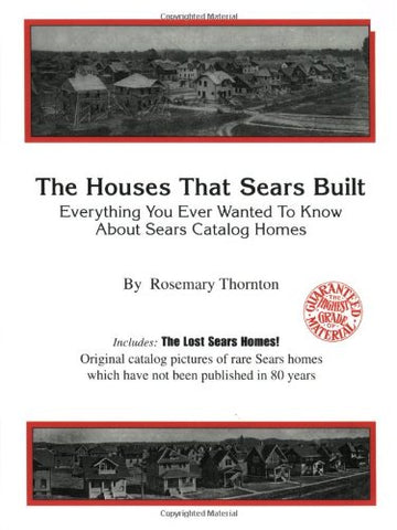 The Houses That Sears Built; Everything You Ever Wanted To Know About Sears Catalog Homes