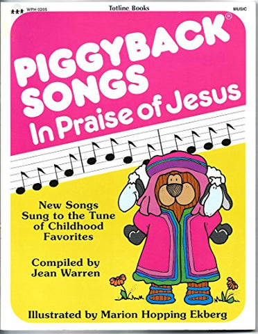 Totline Piggyback Songs in Praise of Jesus ~ New Songs Sung to the Tune of Childhood Favorites
