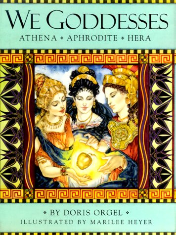 We Goddesses: Athena, Aphrodite, Hera