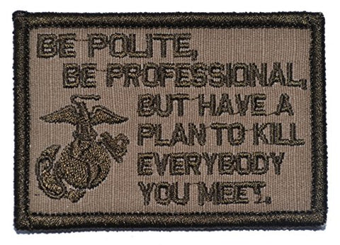 Be Polite [.] But Plan To Kill Everyone You Meet - James Mattis Quote 2X3 Morale Patch - Coyote Brown