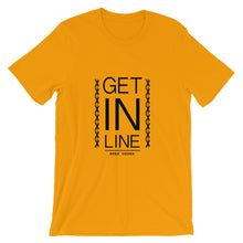 Load image into Gallery viewer, Get In Line Unisex T-Shirt (7 Colors)