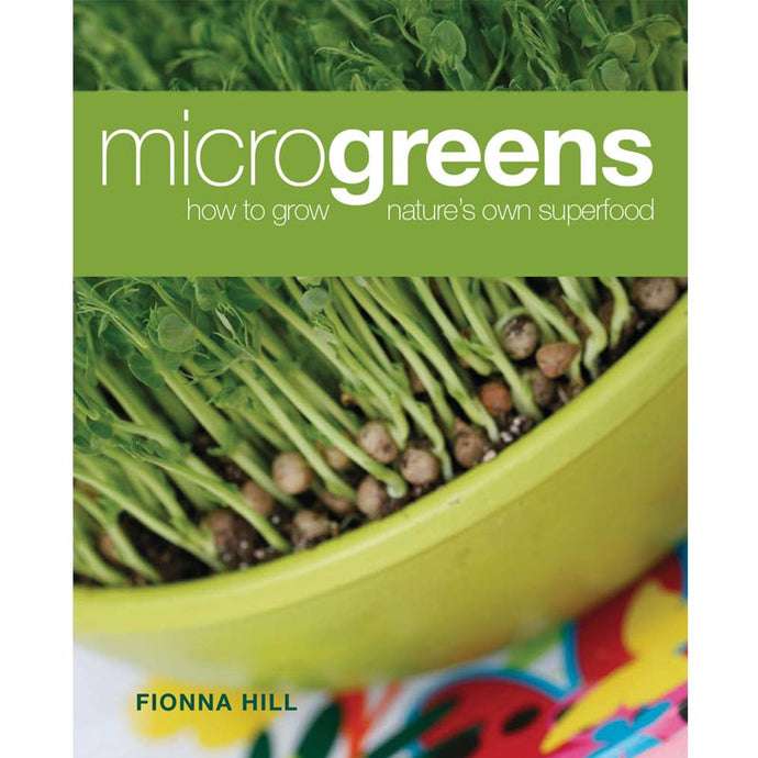 Microgreens - How To Grow Nature's Own Superfood