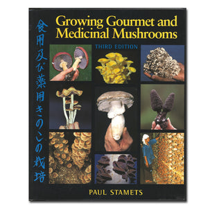 Growing Gourmet & Medicinal Mushrooms