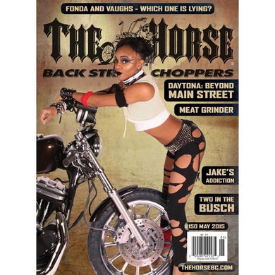 The Horse BackStreet Choppers Magazine Issue #150